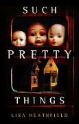 Cover-Bild zu Such Pretty Things (eBook) von Heathfield, Lisa