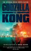 Cover-Bild zu Godzilla vs. Kong: The Official Movie Novelisation (eBook) von Reyes, Greg