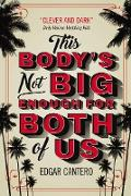 Cover-Bild zu This Body's Not Big Enough for Both of Us (eBook) von Cantero, Edgar