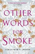 Cover-Bild zu Other Words for Smoke (eBook) von Griffin, Sarah Maria