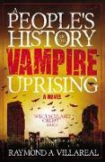 Cover-Bild zu A People's History of the Vampire Uprising (eBook) von Villareal, Rayman A.