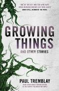 Cover-Bild zu Growing Things and Other Stories (eBook) von Tremblay, Paul