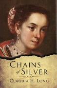 Cover-Bild zu Chains of Silver von Long, Claudia H