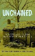 Cover-Bild zu UNCHAINED - Powerful & Unflinching Narratives Of Former Slaves: 28 True Life Stories in One Volume (eBook) von Douglass, Frederick