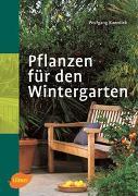 Cover-Bild zu Kawollek, Wolfgang: Pflanzen für den Wintergarten