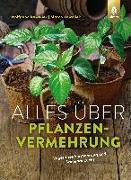 Cover-Bild zu Kawollek, Wolfgang: Alles über Pflanzenvermehrung