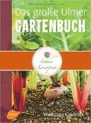 Cover-Bild zu Kawollek, Wolfgang: Das große Ulmer Gartenbuch (eBook)