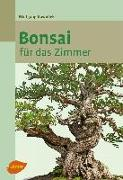 Cover-Bild zu Kawollek, Wolfgang: Bonsai für das Zimmer (eBook)