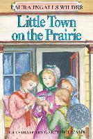 Cover-Bild zu Wilder, Laura Ingalls: Little Town on the Prairie (eBook)