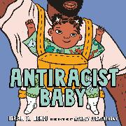 Cover-Bild zu Kendi, Ibram X.: Antiracist Baby Picture Book
