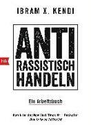 Cover-Bild zu Kendi, Ibram X.: Antirassistisch handeln