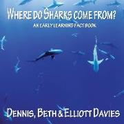 Cover-Bild zu Davies, Beth: Where do Sharks Come From?: An Early Learning Fact Book