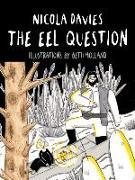 Cover-Bild zu Davies, Nicola: The Eel Question