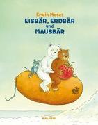 Cover-Bild zu Moser, Erwin: Eisbär, Erdbär und Mausbär