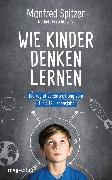 Cover-Bild zu Spitzer, Manfred: Wie Kinder denken lernen (eBook)