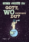 Cover-Bild zu Lesch, Harald: Gott, wo steckst du? (eBook)