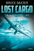 Cover-Bild zu Baxter, Bruce: Lost Cargo - Operation Nordsturm