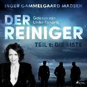 Cover-Bild zu Madsen, Inger Gammelgaard: Der Reiniger, Teil 1: Die Liste (Ungekürzt) (Audio Download)