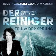 Cover-Bild zu Madsen, Inger Gammelgaard: Der Reiniger, Teil 2: Der Sprung (Ungekürzt) (Audio Download)