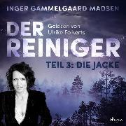 Cover-Bild zu Madsen, Inger Gammelgaard: Der Reiniger, Teil 3: Die Jacke (Ungekürzt) (Audio Download)