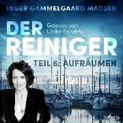 Cover-Bild zu Madsen, Inger Gammelgaard: Der Reiniger, Teil 6: Aufräumen (Ungekürzt) (Audio Download)