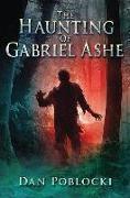 Cover-Bild zu The Haunting of Gabriel Ashe von Poblocki, Dan