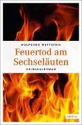 Cover-Bild zu Wettstein, Wolfgang: Feuertod am Sechseläuten