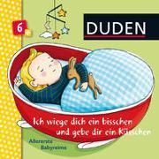 Cover-Bild zu Duden 6+: Ich wiege dich ein bisschen und gebe dir ein Küsschen von Schomburg, Andrea