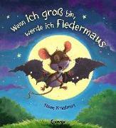 Cover-Bild zu Wenn ich groß bin, werde ich Fledermaus von Smallman, Steve