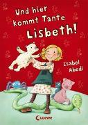 Cover-Bild zu Und hier kommt Tante Lisbeth! von Abedi, Isabel