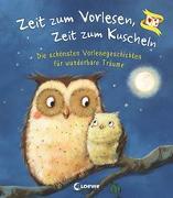 Cover-Bild zu Zeit zum Vorlesen, Zeit zum Kuscheln - Die schönsten Vorlesegeschichten für wunderbare Träume von Loewe Vorlesebücher (Hrsg.)