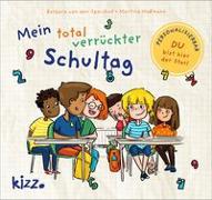 Cover-Bild zu Mein total verrückter Schultag von Speulhof, Barbara van den