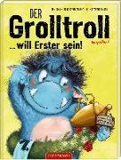 Cover-Bild zu Der Grolltroll ... will Erster sein! (Bd. 3) von van den Speulhof, Barbara