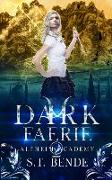 Cover-Bild zu Bende, S. T.: Dark Faerie: Alfheim Academy: Book Two
