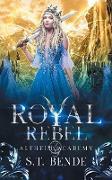 Cover-Bild zu S. T., Bende: Royal Rebel