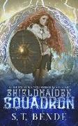 Cover-Bild zu Bende, S. T.: Shieldmaiden Squadron
