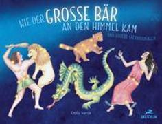 Cover-Bild zu Wie der grosse Bär an den Himmel kam von Scorza, Cecilia