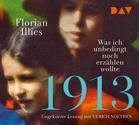 Cover-Bild zu Illies, Florian: 1913 - Was ich unbedingt noch erzählen wollte. Die Fortsetzung des Bestsellers 1913