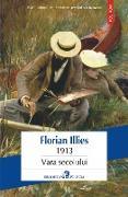 Cover-Bild zu Illies, Florian: 1913. Vara secolului (eBook)