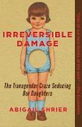 Cover-Bild zu Irreversible Damage (eBook) von Shrier, Abigail