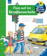 Cover-Bild zu Wieso? Weshalb? Warum? Pass auf im Straßenverkehr (Band 5) von Weinhold, Angela