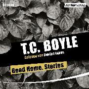Cover-Bild zu Boyle, T.C.: Good Home. Stories (Audio Download)
