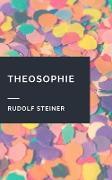 Cover-Bild zu Steiner, Rudolf: Rudolf Steiner: Theosophie (eBook)
