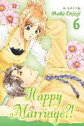 Cover-Bild zu Enjoji, Maki: Happy Marriage?!, Vol. 6
