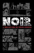 Cover-Bild zu Brubaker, Ed: Noir: A Collection of Crime Comics
