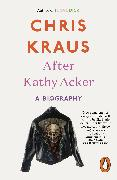 Cover-Bild zu Kraus, Chris: After Kathy Acker