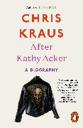 Cover-Bild zu Kraus, Chris: After Kathy Acker (eBook)