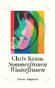 Cover-Bild zu Kraus, Chris: Sommerfrauen, Winterfrauen (eBook)