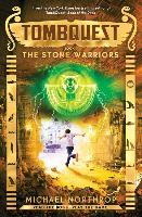 Cover-Bild zu Northrop, Michael: The Stone Warriors (Tombquest, Book 4), Volume 4