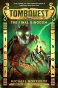 Cover-Bild zu Northrop, Michael: The Final Kingdom (Tombquest, Book 5)